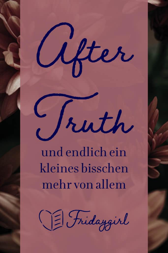 After Truth und endlich ein kleines bisschen mehr von allem