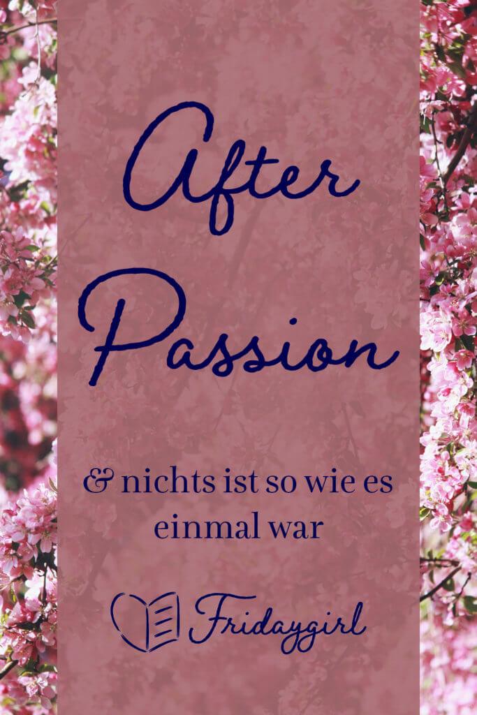 After Passion und nicht ist so wie es einmal war