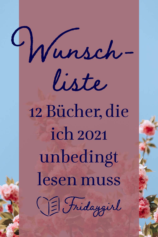 Wunschliste 12 Bücher, die ich 2021 unbedingt lesen muss