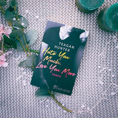 Buchcover von Hate You Much, Love You More von Teagan Hunter