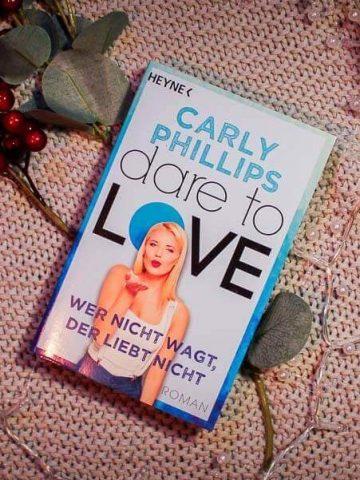 Buchcover von Dare to Love - Wer nicht wagt, der liebt nicht von Carly Phillips