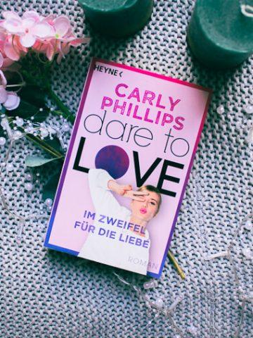 Buchcover von Dare To Love - Im Zweifel für die Liebe von Carly Phillips