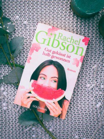 Buchcover von Rachel Gibson Gut geküsst ist halb gewonnen