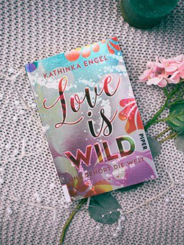Buchcover von Love is Wild - Uns gehört die Welt