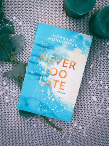 Buchcover von Morgane Moncomble Never too late