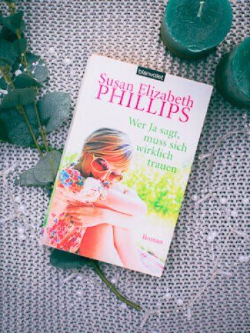 Buchcover von Susan Elizabeth Phillips Wer ja sagt muss sich wirklich trauen